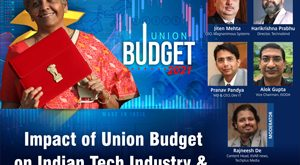 Impact of Union Budget on Indian Tech Industry & Channel Fraternity
